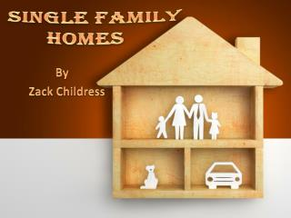 CONS OF SINGLE FAMILY HOMES BY ZACK CHILDRESS
