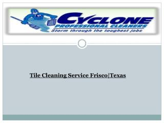 Tile Cleaning Service Frisco|Texas