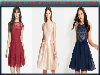 5 Top Ideas On How To Style Fit And Flare Dress -