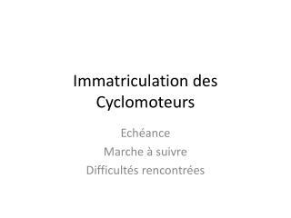 Immatriculation des Cyclomoteurs