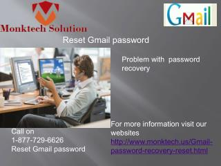 Dial 1-877-729-6626 Reset Gmail Password if you lost your password