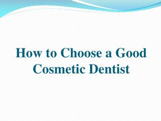 How to Choose a Good Cosmetic Dentist