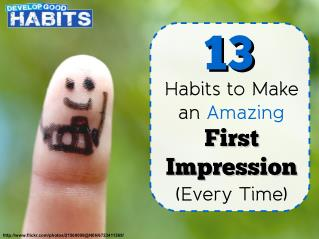 13 Habits To Make An Amazing First Impression (Every Time)