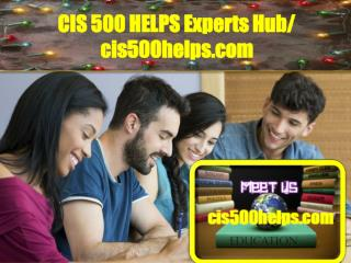 CIS 500 HELPS Experts Hub/ cis500helps.com