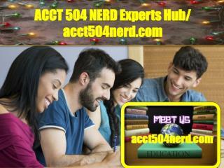 ACCT 504 NERD Experts Hub/ acct504nerd.com