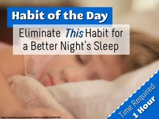 Eliminate This Habit for a Better Night's Sleep (Habit of the Day)