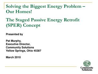 Solving the Biggest Energy Problem   Our Homes  The Staged Passive Energy Retrofit SPER Concept