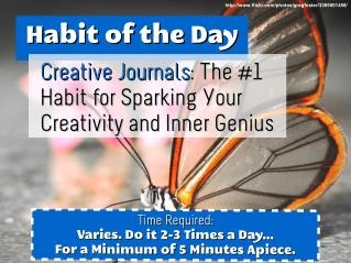 Creative Journals: The #1 Habit for Sparking Your Creativity and Inner Genius (Habit of the Day)