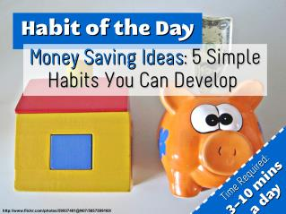 Money Saving Ideas: 5 Simple Habits You Can Develop (Habit of the Day)