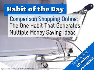 Comparison Shopping Online: The One Habit That Generates Multiple Money Saving Ideas (Habit of the Day)