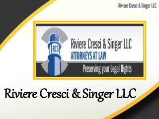 Riviere Cresci & Singer LLC- Preserving Your Legal Rights