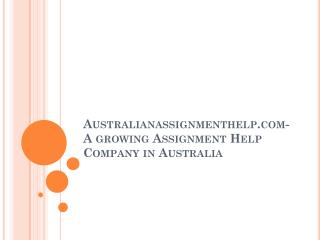 Australianassignmenthelp.com-A growing Assignment Help Company in Australia