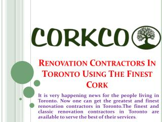 Renovation Contractors In Toronto Using The Finest Cork!
