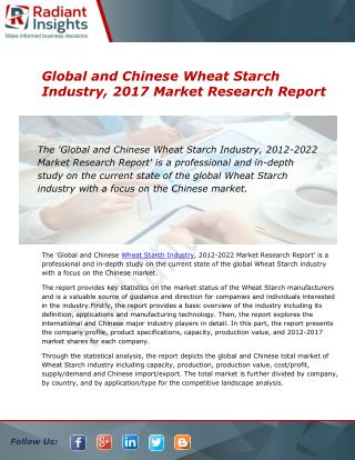 Chinese  Wheat Starch Industry Market Research Report 2016:: Radiant Insights Inc
