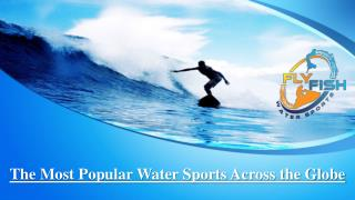 The Most Popular Water Sports Across the Globe