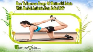 How To Increase Range Of Motion Of Joints With Herbal Arthritis Pain Relief Oil?