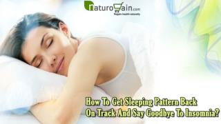 How To Get Sleeping Pattern Back On Track And Say Goodbye To Insomnia?