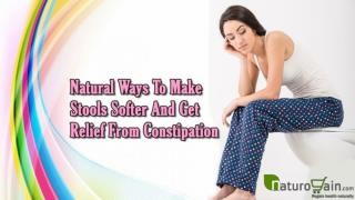 Natural Ways To Make Stools Softer And Get Relief From Constipation