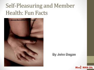 Self-Pleasuring and Member Health: Fun Facts