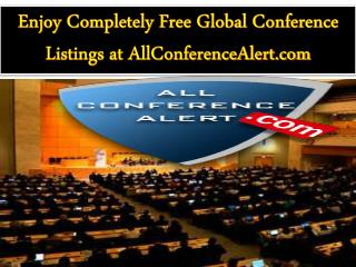 Enjoy Completely Free Global Conference Listings at AllConferenceAlert.com
