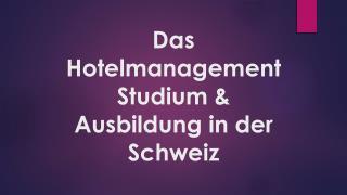 Das Hotelmanagement Studium & Ausbildung in der Schweiz