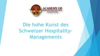 Die hohe Kunst des Schweizer Hospitality-Managements