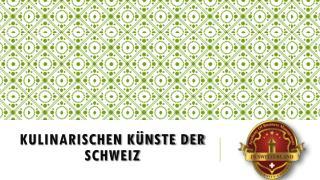 Kulinarischen Künste der Schweiz