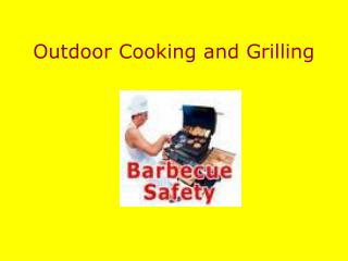 Outdoor Cooking and Grilling