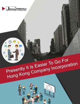 Presently It Is Easier To Go For Hong Kong Company Incorporation