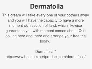 http://www.healthexpertproduct.com/dermafolia/