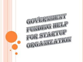 How Government Funding helps in Startup Organization?