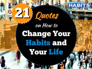 21 Quotes on How to Change Your Habits and Your Life