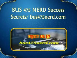 BUS 475 NERD Success Secrets/ bus475nerd.com