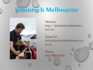 Draintech Melbourne Provides Clogged Drain Services in Melbourne at Best Prices