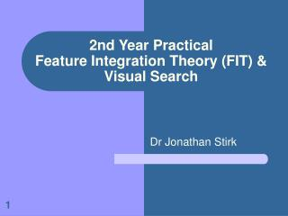 2nd Year Practical Feature Integration Theory FIT  Visual Search