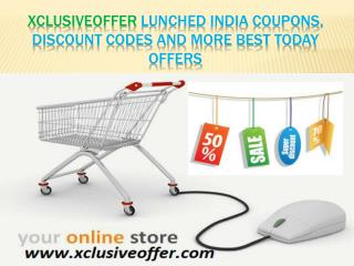 Xclusiveoffer Lunched India Coupons, Discount Codes and More Best Today Offers .