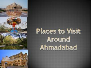 Places to visit around Ahmedabad