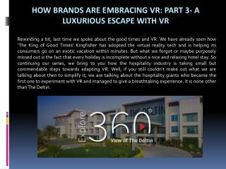 How Brands Are Embracing VR: Part 3- A Luxurious Escape With VR