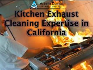 Kitchen Exhaust Cleaning Expertise in California