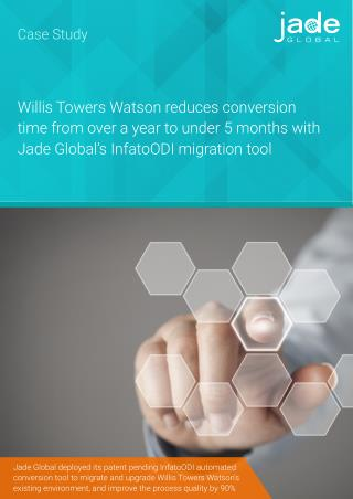 Willis Towers Watson reduces conversion time from over a year to under 5 months with Jade Global's InfatoODI migration t