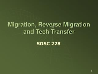 Migration, Reverse Migration and Tech Transfer