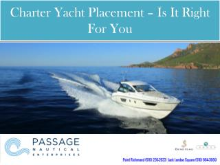 Charter Yacht Placement – Is It Right For You