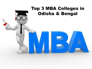 Top 3 MBA Colleges in Bengal & Odisha
