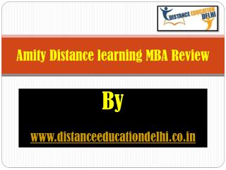 Review of Amity distance Learning MBA by us (Distanceeducationdelhi.co.in).