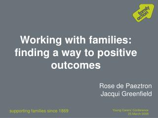 Working with families: finding a way to positive outcomes