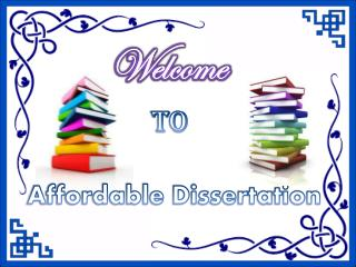 Affordable Dissertation - Premium Dissertation Writing Services Available