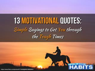 13 Motivational Quotes: Simple Sayings to Get You through the Tough Times