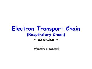 Electron Transport Chain Respiratory Chain - exercise -