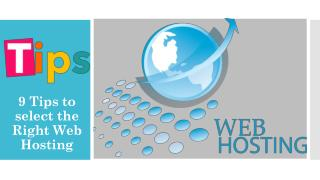 9 Tips to select the Right Web Hosting Call 1855-293-0942
