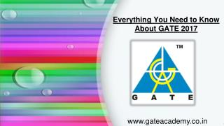 Everything You Need to Know About GATE 2017